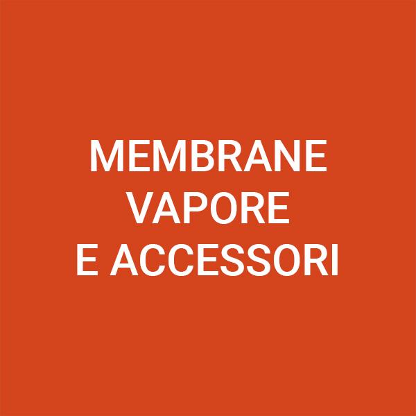 Mambrane vapore e accessori