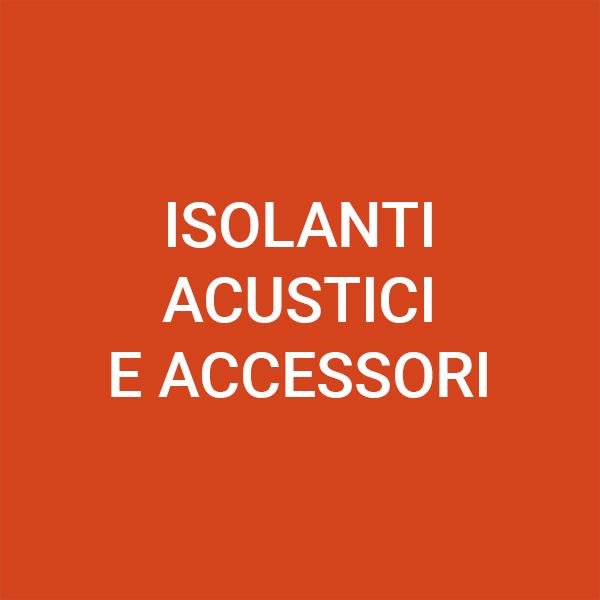 Isolanti acustici e accessori