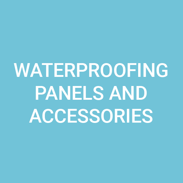 waterproofing panels and accessories